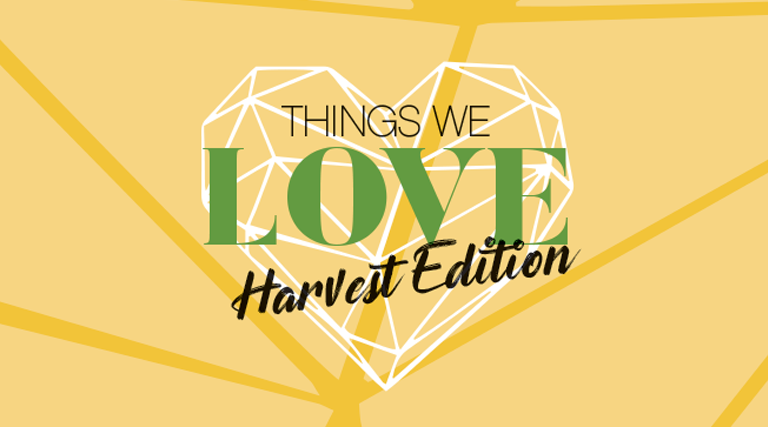 Things we love Harvest Edition